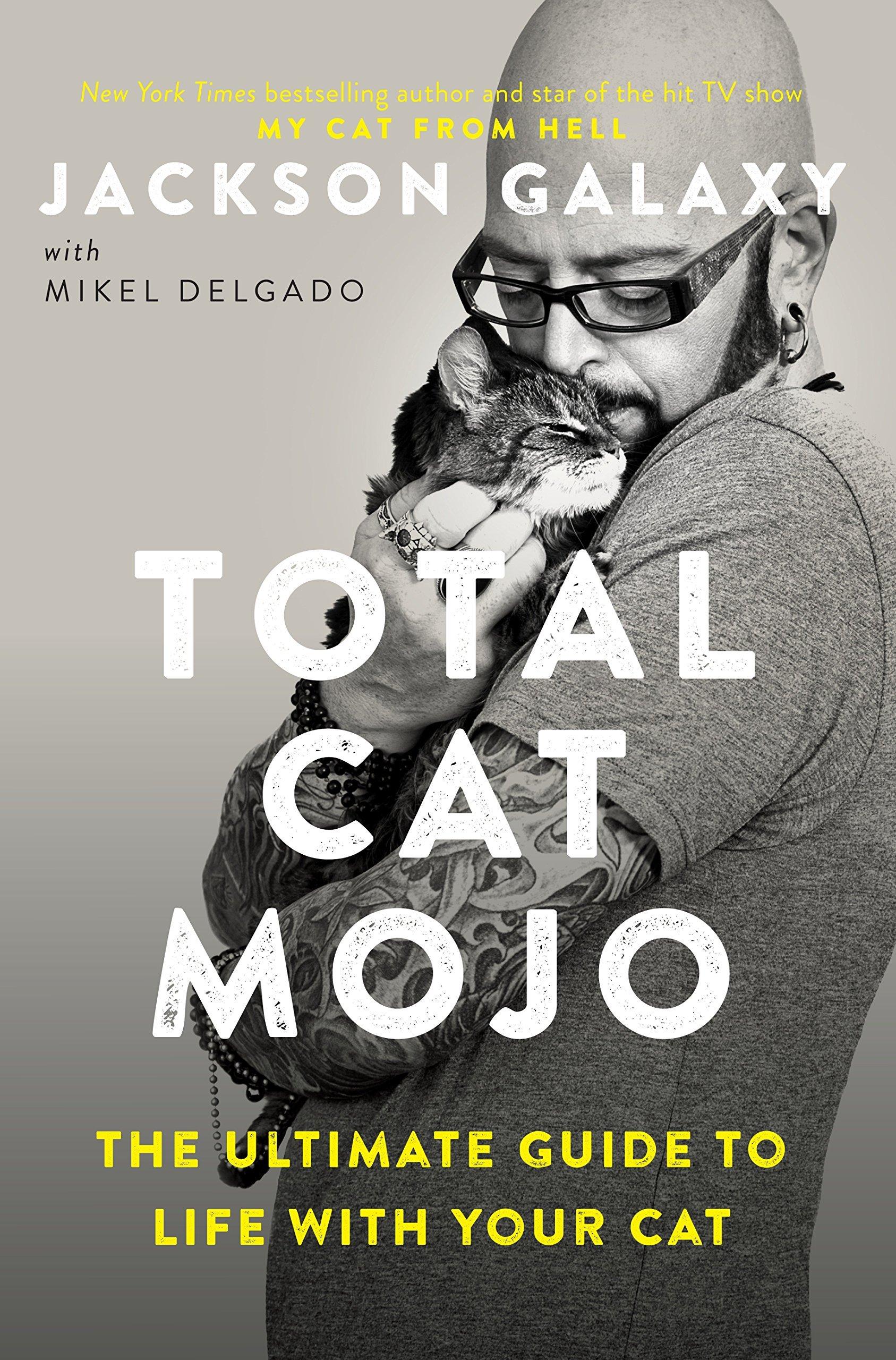 Total Cat Mojo (Jackson Galaxy and Mikel Delgado) Image